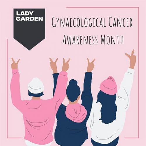 Lady Garden Foundation Gynae cancer awareness month