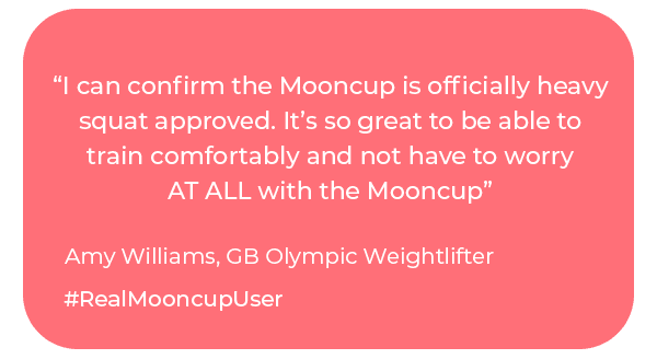 """The Mooncup is heavy-squat-approved"", Amy Williams, GB Olympic Weightlifter, #RealMooncupUser"