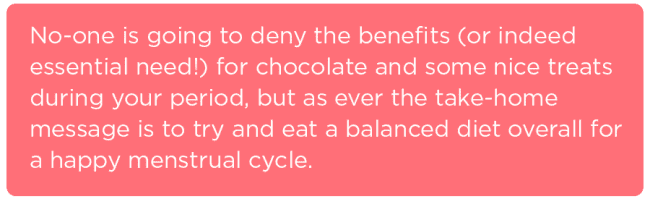 A balanced diet overall is key for a happy menstrual cycle